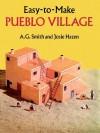Easy-to-Make Pueblo Village - A.G. Smith, Josie Hazen