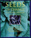 Seeds of Change: The Living Treasure : The Passionate Story of the Growing Movement to Restore Biodiversity and Revolutionize the Way We Think About - Ken Ausubel, Kathleen Edwards, Jim Bones, Helen Beck, Driscoll Design Group