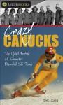 Crazy Canucks: The Uphill Battle of Canada's Downhill Ski Team (Lorimer Recordbooks) - Eric Zweig