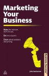 Marketing Your Business: Make the Internet Work for You Get into Exports Learn about Products and Pricing (Business Success) - John Westwood