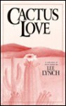 Cactus Love: A Collection of Short Stories - Lee Lynch
