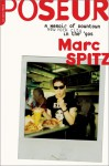 Poseur: A Memoir of Downtown New York City in the '90s - Marc Spitz