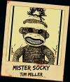 Mister Socky - Tim Miller