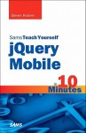 Sams Teach Yourself Jquery Mobile in 10 Minutes - Steven Holzner