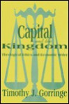 Capital and the Kingdom: Theological Ethics and Economic Order - Timothy J. Gorringe