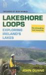 Lakeshore Loops: Exploring Ireland's Lakes - John Dunne