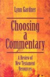 Choosing A Commentary: A Review Of New Testament Resources - Lynn Gardner