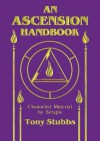 An Ascension Handbook: Channeled Material by Serapis - Tony Stubbs
