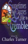 Sometimes It Causes Me to Tremble - Charles Turner