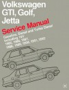 Volkswagen Gti, Golf, Jetta: Service Manual : Gasoline, Diesel and Turbo Diesel Including 16V 1985, 1986, 1987, 1988, 1989, 1990, 1991, 1992 - Bentley Publishers