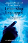 Leadership Unplugged: The New Renaissance of Value Propositions - Jacqueline Moore, Steven Sonsino