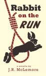 Rabbit on the Run - J.R. McLemore