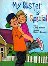 My Sister is Special - Larry Jansen, Lise Caldwell, Bob Pepper