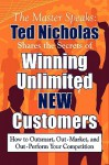 Winning Unlimited New Customers - Ted Nicholas