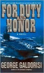 For Duty and Honor - George Galdorisi