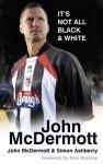 John McDermott: It's Not All Black and White - John McDermott, Simon Ashberry