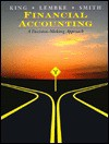 Financial Accounting: A Decision Making Approach - Thomas E. King, John H. Smith, Valdean C. Lembke