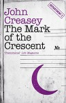 The Mark of the Crescent (Department Z Book 5) - John Creasey