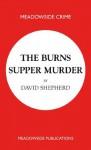 The Burns Supper Murder (Meadowside Crime) - David Shepherd