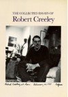 The Collected Essays of Robert Creeley - Robert Creeley