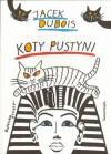 Koty pustyni - Jacek Dubois