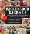 Wicked Good Barbecue: Fearless Recipes from Two Damn Yankees Who Have Won the Biggest, Baddest BBQ Competition in the World - Steven Raichlen, Andy Husbands, Chris Hart, Andrea Pyenson, Ken Goodman