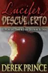 Lucifer al Descubierto: El Plan del Diablo para Destruir Su Vida (Spanish Edition) - Derek Prince
