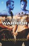 Loving A Warrior - Melanie Hansen