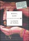La morte di Vishnu - Manil Suri, Silvia Orsi