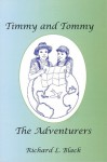 Timmy and Tommy the Adventurers - Richard Black