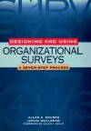 Designing and Using Organizational Surveys: A Seven-Step Process - Allan H. Church