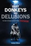 Dust, Donkeys and Delusions: The Myth of Simpson and his Donkey Exposed - Graham Wilson