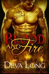 Blood and Fire Book 2: A Paranormal BBW Werewolf vs. Vampire Special Forces Romance - Deva Long