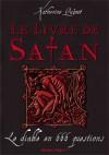 Le livre de Satan: Le diable en 666 questions - Katherine Quénot