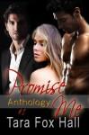 Promise Me Anthology #1 - Tara Fox Hall