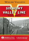 Sirhowy Valley Line: Newport to Nantybwch (Welsh Valleys) - Vic Mitchell, Keith Smith, Dave Edge