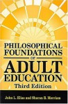 Philosophical Foundations of Adult Education - John L. Elias