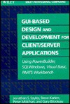 GUI-Based Design and Development for Client/Server Applicaations: Using PowerBuilder, SQLwindows, Visual Basic, Parts Workbench - John Wiley, Jonathan S. Sayles