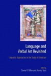 Language and Verbal Art Revisited: Linguistic Approaches to the Study of Literature - Donna Miller, Monica Turci