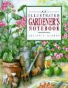 An Illustrated Gardener's Notebook (Illustrated Notebooks) - Juliette Clarke