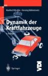 Dynamik Der Kraftfahrzeuge (Vdi Buch) - Manfred Mitschke, Henning Wallentowitz