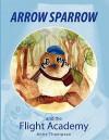 Arrow Sparrow - Anne Thompson