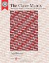 The Clave Matrix: Afro-Cuban Rhythm: its Principles and African Origins - David Peñalosa, Peter Greenwood, Joel Mielke, Rahsan Ekedal, Vanessa Linberg, William P. Gottlieb, Kellie Jo Brown, Fernando Penalosa