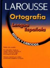 Ortografia lengua espanola: Reglas y ejercicios - Editors of Larousse (Mexico)