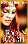 Fool's Game - Heather Huffman