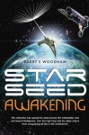Star-Seed Awakening: The collective has spread its seed across the interstellar void and found intelligence. Can the high king and his allies stop it from conquering all life in the multiverse? - Barry E Woodham