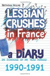 Lesbian Crushes in France: A Diary on Screwing Up my Year Abroad - Natasha Holme