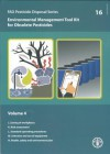 Environmental Management Tool Kit for Obsolete Pesticides: Vol. 4 - Fao Pesticide Disposal Series No. 16 - Food and Agriculture Organization of the United Nations