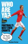 Who Are Ya?: The Talksport Book of Football's Best Ever Chants - Gershon Portnoi