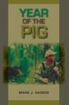 Year of the Pig - Mark J. Hainds, Mark Bailey, Steven Ditchkoff, Mark A. Bailey